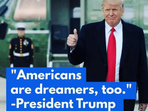 """The term """"Dreamers"""" has been used by liberal pundits and politicians to curry the sympathy of American voters by evoking the patriotic ideals of the American Dream. But during his 2018 State of the Union speech, Trump appropriated yet another of his enemies' terms by reminding his audience around the world that """"Americans are dreamers, too."""""""